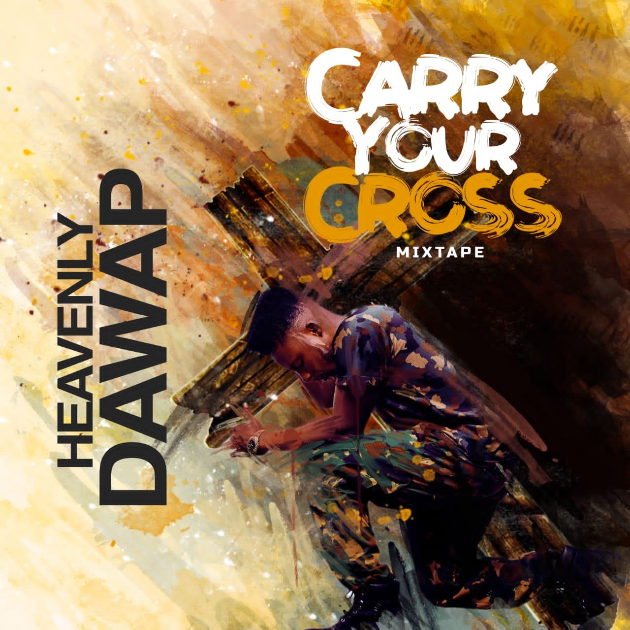 Heavenly Dawap Carry Your Cross Artwork