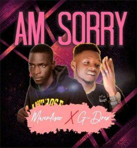 Mwenlinco ft G Drex Am sorry