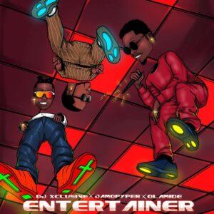 Dj Xclusive Entertainer ft Olamide and Jamopyper