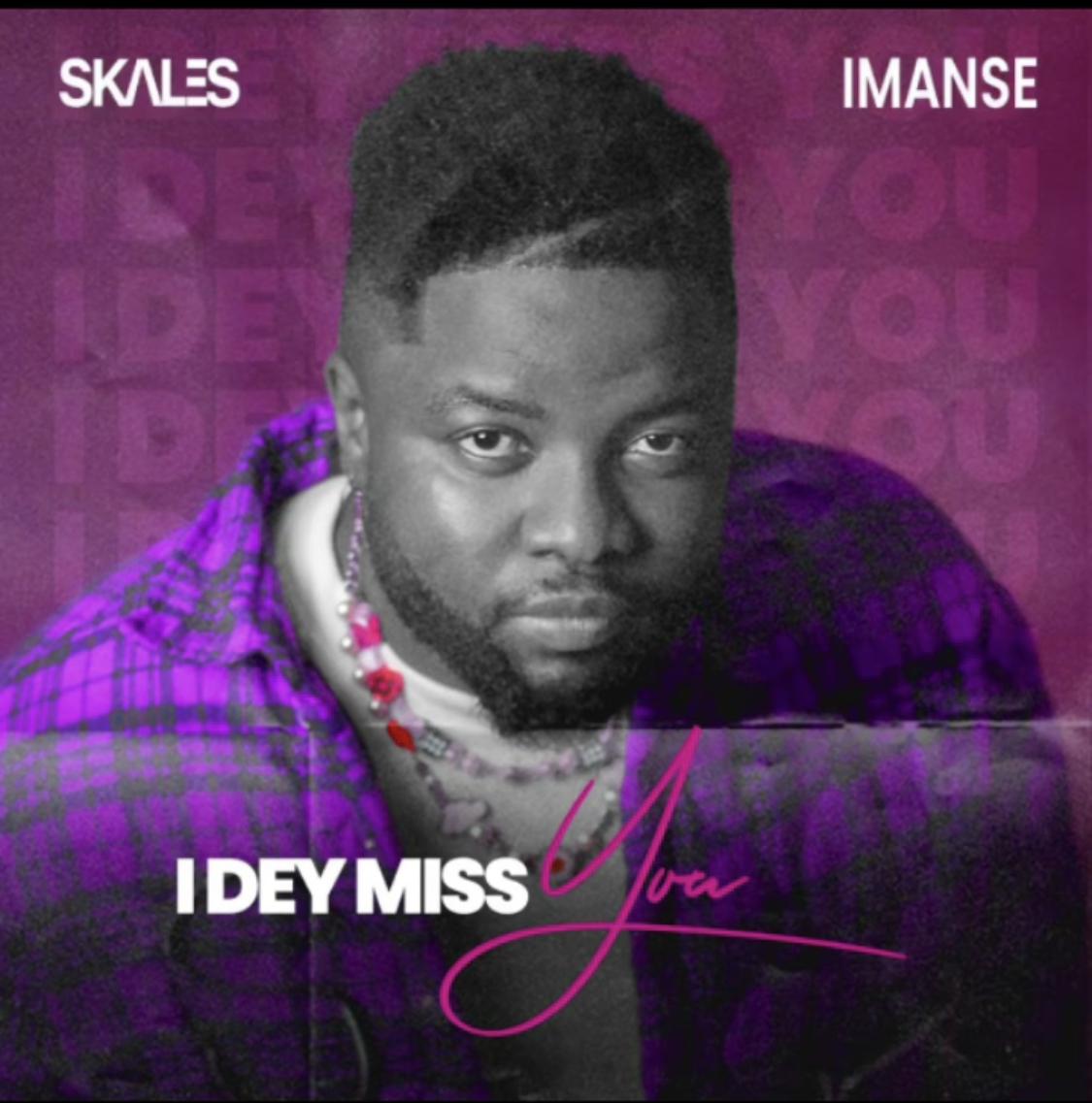 Skales - I Dey Miss You ft Imanse mp3 artwork