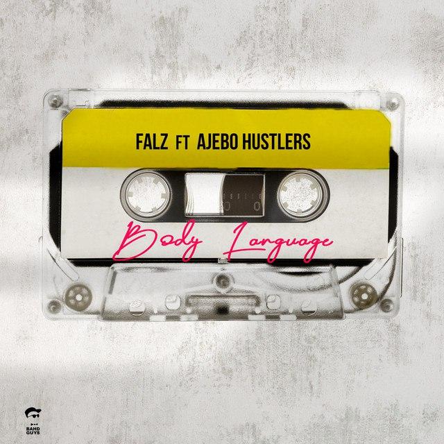 Falz - Body Language ft Ajebo Hustlers artwork